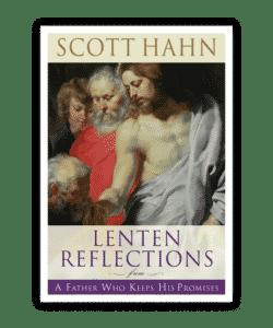 lenten reflections - scott hahn