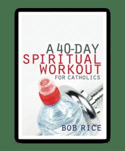 Spiritual Workout Bob Rice