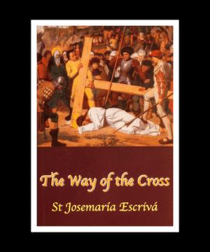 The Way of the Cross - Saint Josemaria